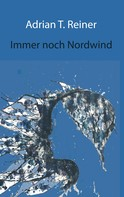 Adrian T. Reiner: Immer noch Nordwind