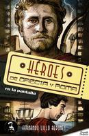 Fernando Lillo Redonet: Héroes de Grecia y Roma en la pantalla