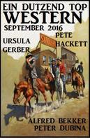 Alfred Bekker: Ein Dutzend Top Western September 2016