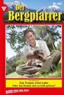 Toni Waidacher: Der Bergpfarrer 467 – Heimatroman