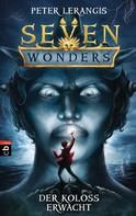 Peter Lerangis: Seven Wonders - Der Koloss erwacht ★★★★