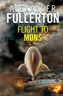 Alexander Fullerton: Flight to Mons
