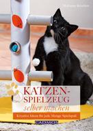 Marianne Keuthen: Katzenspielzeug selber machen ★★★★