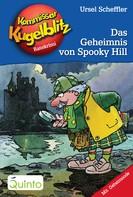 Ursel Scheffler: Kommissar Kugelblitz 23. Das Geheimnis von Spooky Hill ★★★★★
