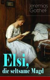 Elsi, die seltsame Magd - Liebesgeschichte aus dem bäuerlichen Leben