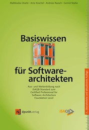 Basiswissen für Softwarearchitekten - Aus- und Weiterbildung nach iSAQB-Standard zum Certified Professional for Software Architecture – Foundation Level