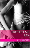 Allie Kinsley: Protect me - Ray ★★★★