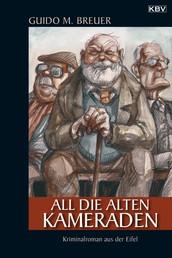 All die alten Kameraden - Kriminalroman aus der Eifel