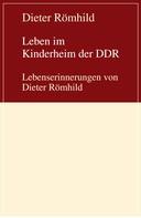 Dieter Römhild: Leben im Kinderheim der DDR ★★★