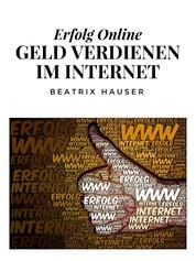 Verdiene Geld im Internet - Erfolg Online