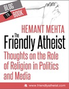 Hemant Mehta: The Friendly Atheist: Thoughts on the Role of Religion in Politics and Media