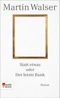 Martin Walser: Statt etwas oder Der letzte Rank ★★★