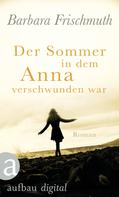 Barbara Frischmuth: Der Sommer, in dem Anna verschwunden war ★★★★★