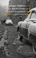 Georges Simenon: La neu era bruta