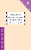 Helmut Zenker: Kottan ermittelt: Mein Hobby: Mord