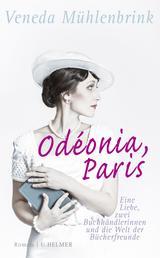 Odéonia, Paris - Eine Liebe, zwei Buchhändlerinnen und die Welt der Bücherfreunde