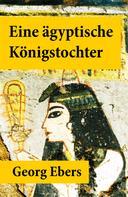 Georg Ebers: Eine ägyptische Königstochter