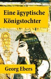 Eine ägyptische Königstochter - Ägypten im sechsten Jahrhundert vor unserer Zeit