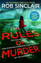 The Rules of Murder - An addictive, fast paced thriller with a nail biting twist