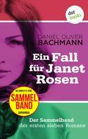 Daniel Oliver Bachmann: Ein Fall für Janet Rosen: Der Sammelband der ersten sieben Romane