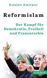 Reformislam - Der Kampf für Demokratie, Freiheit und Frauenrechte