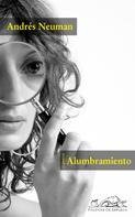 Andrés Neuman: Alumbramiento