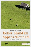 Andreas Giger: Heller Brand im Appenzellerland ★★★★
