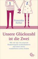 Franziska Ferber: Unsere Glückszahl ist die Zwei ★★★★