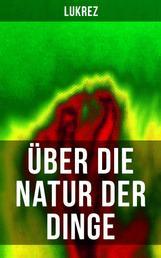Lukrez: Über die Natur der Dinge - De Rerum Natura