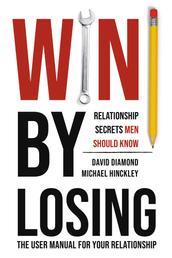 Win By Losing - Relationship Secrets Men Should Know