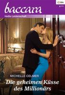 Michelle Celmer: Die geheimen Küsse des Millionärs ★★★★