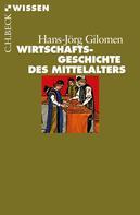 Hans-Jörg Gilomen: Wirtschaftsgeschichte des Mittelalters ★★★★★