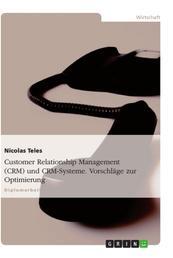 Customer Relationship Management (CRM) und CRM-Systeme. Vorschläge zur Optimierung