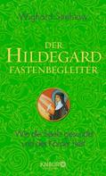 Wighard Strehlow: Der Hildegard-Fastenbegleiter ★★★★