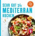 Christian Soehlke: Sehr gut mediterran kochen ★★★★