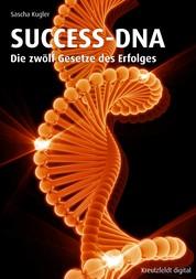 SUCCESS-DNA - Die zwölf Gesetze des Erfolges