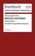 Hansjörg Kuster: Mensch und Natur