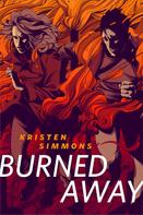 Kristen Simmons: Burned Away