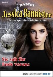 Jessica Bannister - Folge 014 - Sie sah ihr Ende voraus