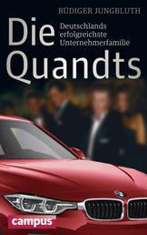 Die Quandts - Deutschlands erfolgreichste Unternehmerfamilie