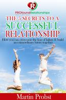 Martin Probst: The 5 Secrets to a Successful Relationship