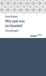 Wer und was ist Hamlet? - Erkundungen