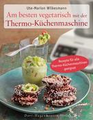 Ute-Marion Wilkesmann: Am besten vegetarisch mit der Thermo-Küchenmaschine ★★★
