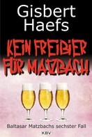 Gisbert Haefs: Kein Freibier für Matzbach ★★★★