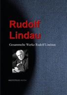 Rudolf Lindau: Gesammelte Werke Rudolf Lindaus