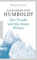 Rüdiger Schaper: Alexander von Humboldt ★★★