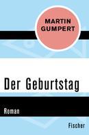 Martin Gumpert: Der Geburtstag
