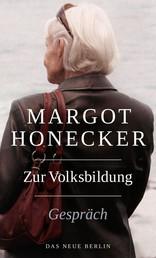 Zur Volksbildung - Margot Honecker Im Gespräch mit Frank Schumann