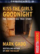 Mark Gado: Kiss The Girls Goodnight
