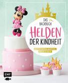 Monique Ascanelli: Helden der Kindheit – Das Backbuch – Motivtorten, Muffins, Kekse & mehr ★★